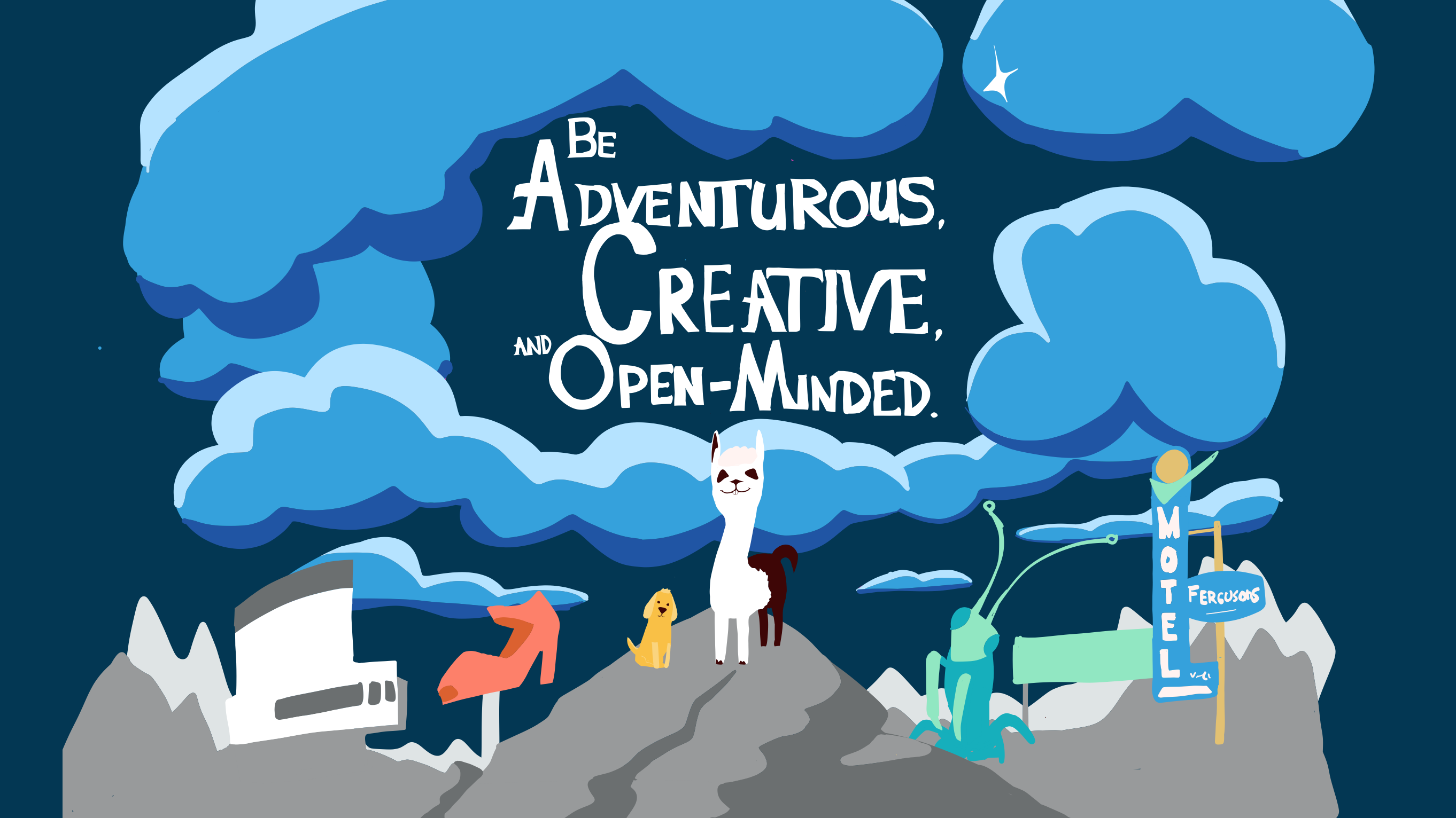 Core Value #4: Be Adventurous, Creative and Open-Minded