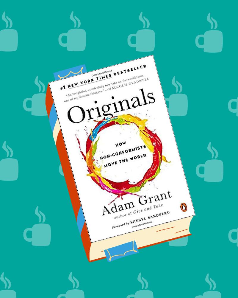 """""""Originals: How Non-Conformists Move The World"""""""
